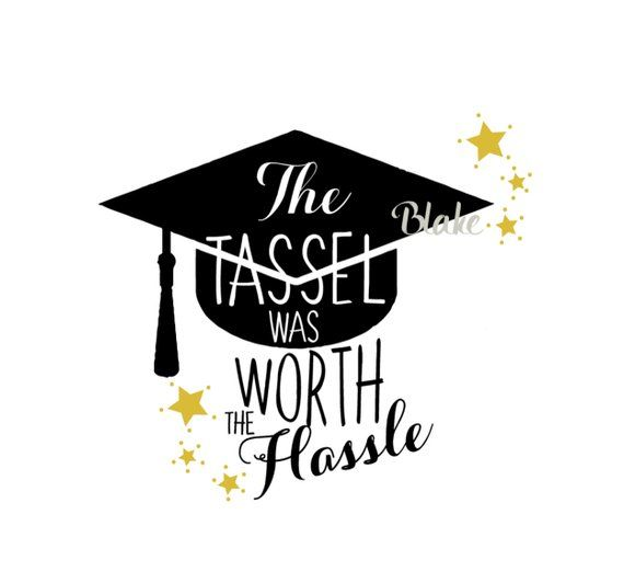 The Tassel was worth the hassle svg Graduation Cap and