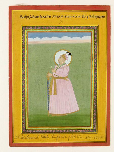 "Emperor Muhammad Shah ""Rangila"" (1719-1748)"