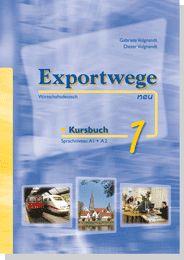 Exportwege neu 1 Sprachniveau A1 – A2 Exportwege neu 2 Sprachniveau A2 – B1 Exportwege neu 3 Sprachniveau B1 – B2