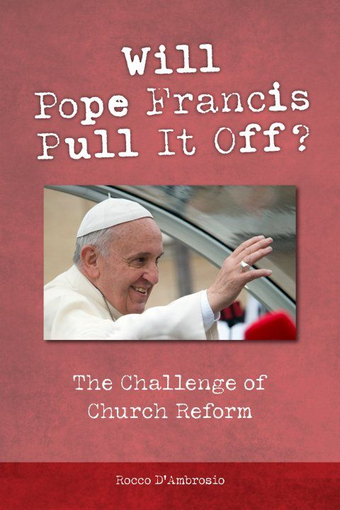 Will Pope Francis Pull it off? The Challenge of Church Reform | Garratt Publishing