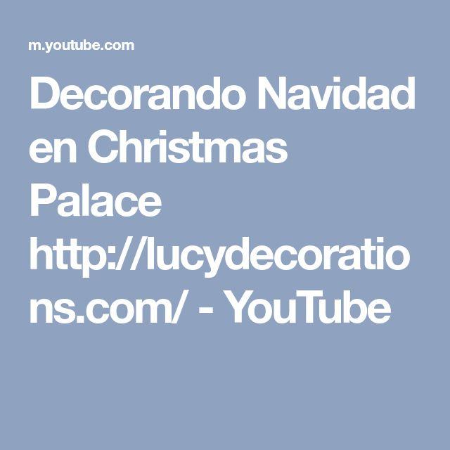 Decorando Navidad en Christmas Palace http://lucydecorations.com/ - YouTube