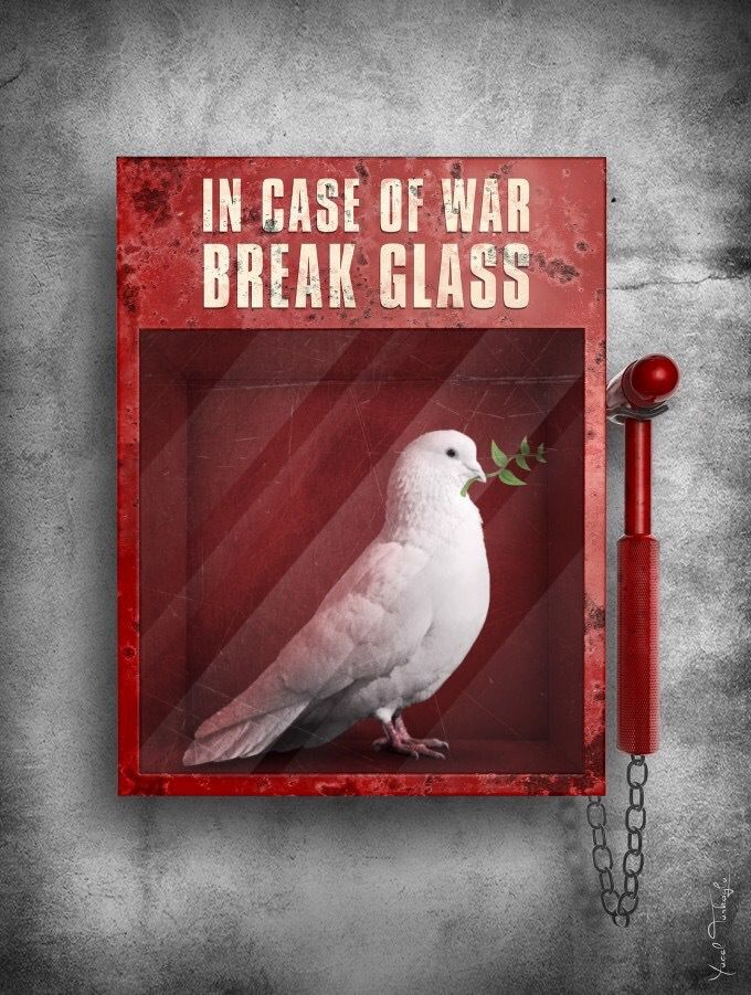 Break in case of war. Peace by Yucel Turkoglu.