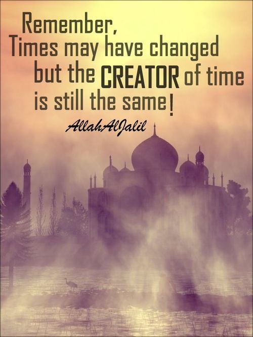 Creator of time Submitted by allahaljalil