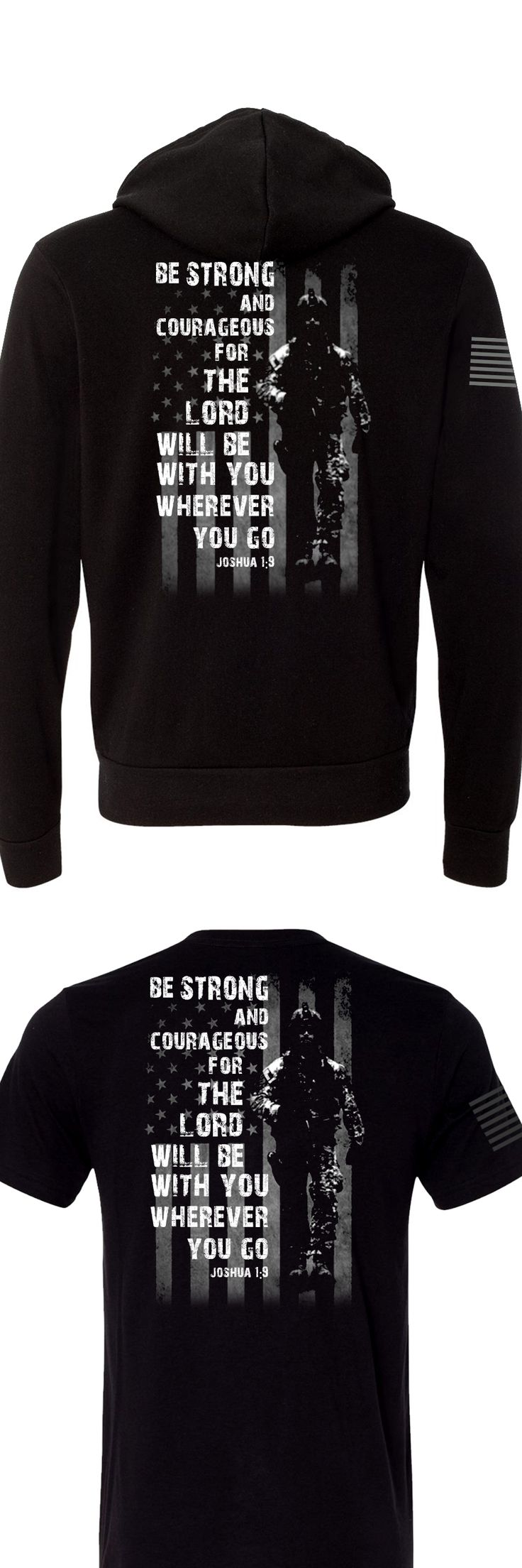 """""""Be Strong and Courageous for the Lord will be with you wherever you go."""" Joshua 1:9 - Your faith is what separates you from the rest. Let the Lord and this special T-shirt be with you wherever you go."""