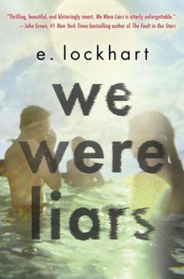 We Were Liars by E. Lockhart... haven't read it but looks good