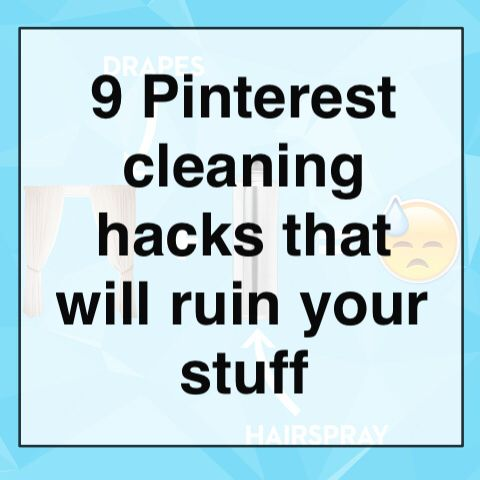 9 Pinterest cleaning hacks that will ruin your stuff - Good Housekeeping is an excellent source for proven cleaning methods! Not an ad, just a tip.