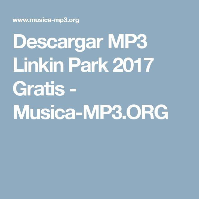 Descargar MP3 Linkin Park 2017 Gratis - Musica-MP3.ORG
