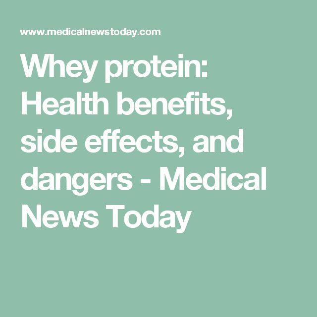 Whey protein: Health benefits, side effects, and dangers - Medical News Today