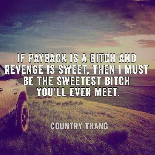 #payback #bitch #revenge