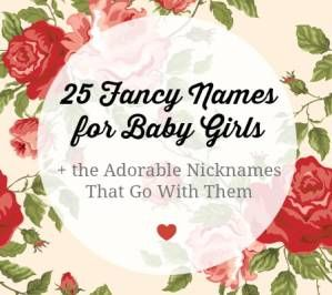 Looking for a frilly, fancy baby name for your little bundle? Here are 25 adorable names for girls, plus the super-cute nicknames that go with them!