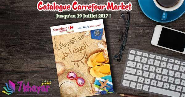 Catalogue Carrefour Market Maroc Du 29 Juin au 19 Juillet 2017