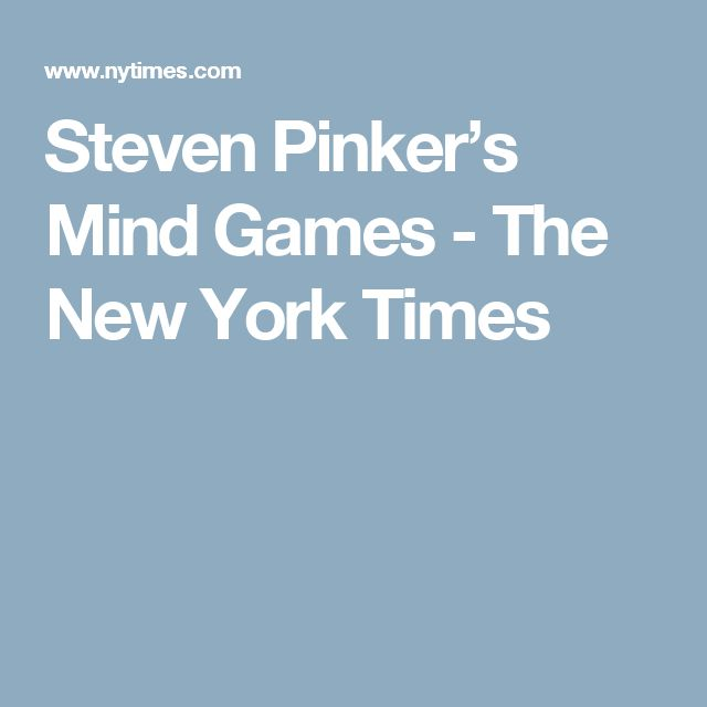 Steven Pinker's Mind Games - The New York Times
