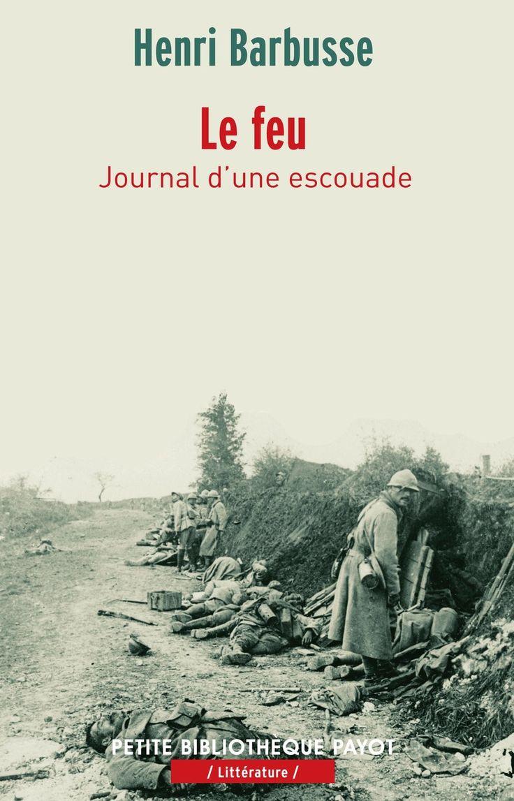 Livre : Le feu - Journal d'une escouade de Henri Barbusse. #EThorne #LeFeu #JournalDUneEscoude #HenriBarbusse #EditionsPayot #Payot #PetiteBibliothequePayot #9782228908054