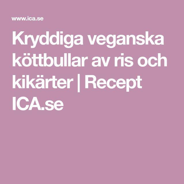 Kryddiga veganska köttbullar av ris och kikärter   Recept ICA.se