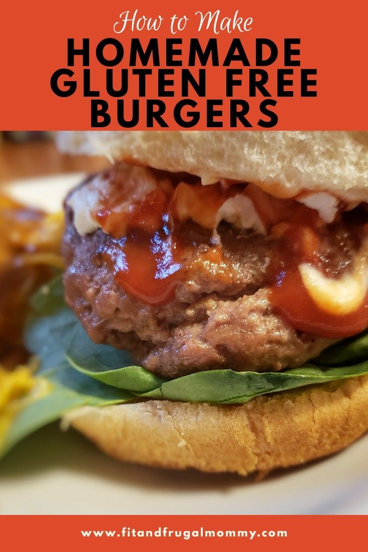 The Most Delicious Homemade Burger Recipe Gluten Free Burger Homemade Burgers Homemade Gluten Free