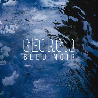 Ecoutez et téléchargez légalement Bleu Noir de Georgio : extraits, cover, tracklist disponibles sur TrackMusik