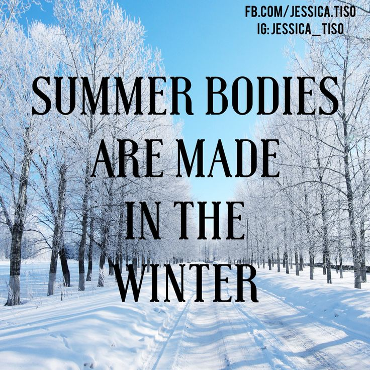 Summer bodies are made in the winter!  Fitness motivation www.facebook.com/c25kfree