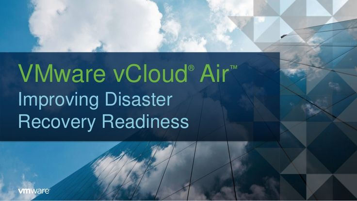 VMware vCloud® Air™ Improving Disaster Recovery Readiness by VMware via slideshare