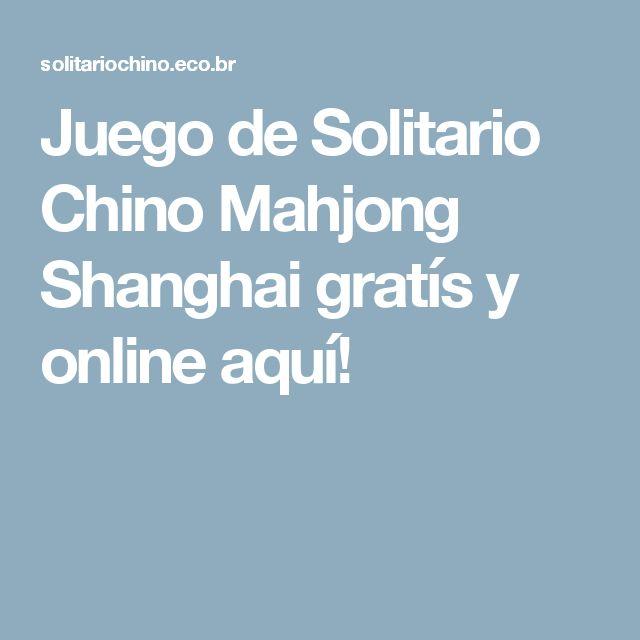 Juego de Solitario Chino Mahjong Shanghai gratís y online aquí!