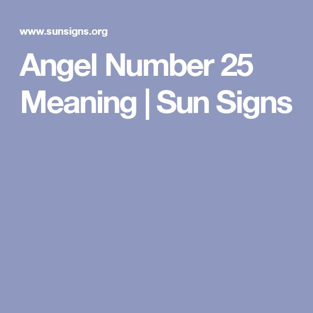 Angel Number 25 Meaning | Sun Signs