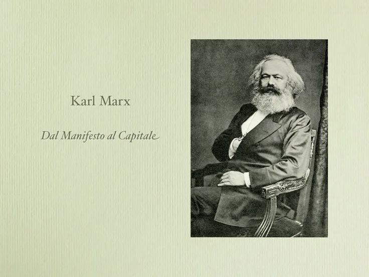 """Lezione Marx: dal """"Manifesto del Partito Comunista"""" a """"Il Capitale""""."""