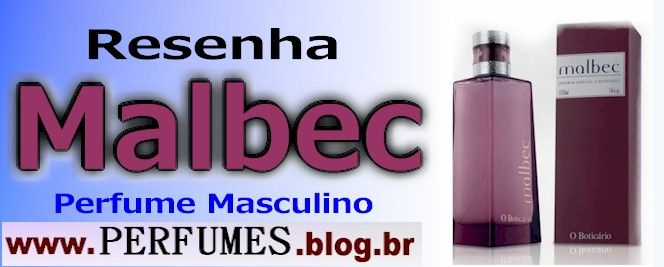 Perfume Malbec  http://perfumes.blog.br/resenha-de-perfumes-boticario-malbec-masculino-preco