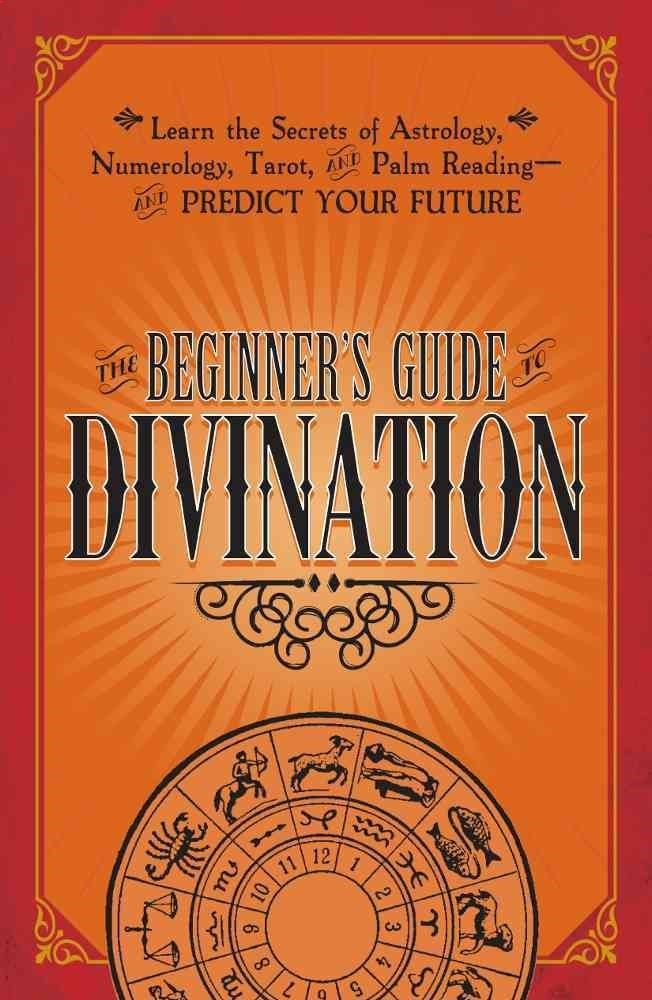 Numerology Reading  - The Beginners Guide Divination: Learn the Secrets of Astrology, Numerology, Tarot, and Palm Reading and Predict ... - Get your personalized numerology reading