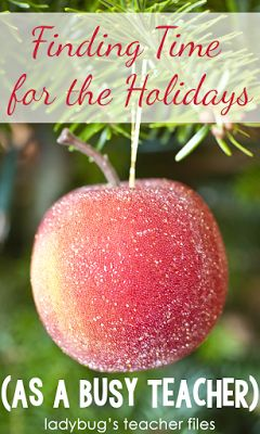 Finding Time for the Holidays (as a Busy Teacher)