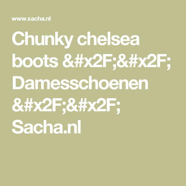 Chunky chelsea boots // Damesschoenen // Sacha.nl