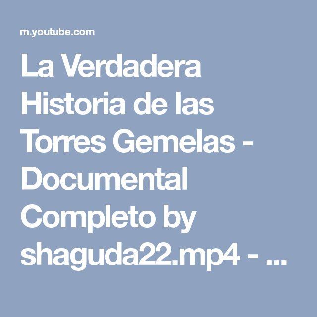 La Verdadera Historia de las Torres Gemelas - Documental Completo by shaguda22.mp4 - YouTube