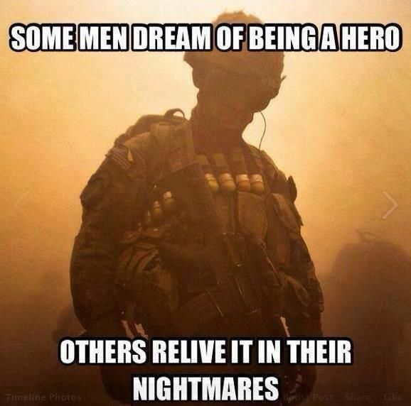 Some men dream of being a hero, Others relive it in their nightmares. #respect #soldier #military #PTSD #HELP THEM!!!