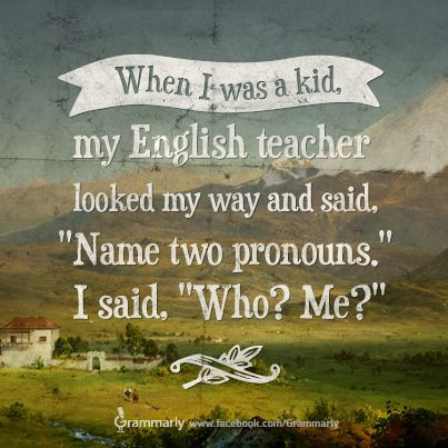"""Who? Me?"" A grammar joke poster from Grammarly.com. Good for English language lovers and writers!"