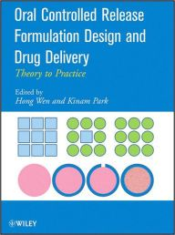 Oral Controlled Release Formulation Design and Drug Delivery: Theory to Practice / Edition 1 by Hong Wen Download