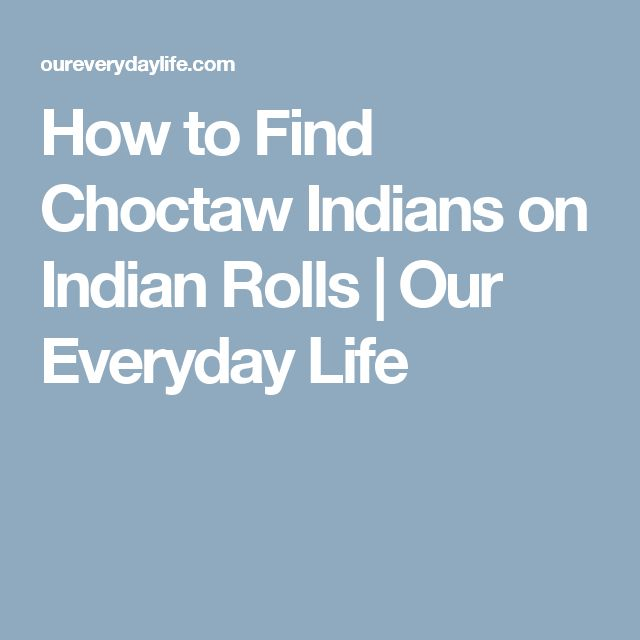 How to Find Choctaw Indians on Indian Rolls | Our Everyday Life