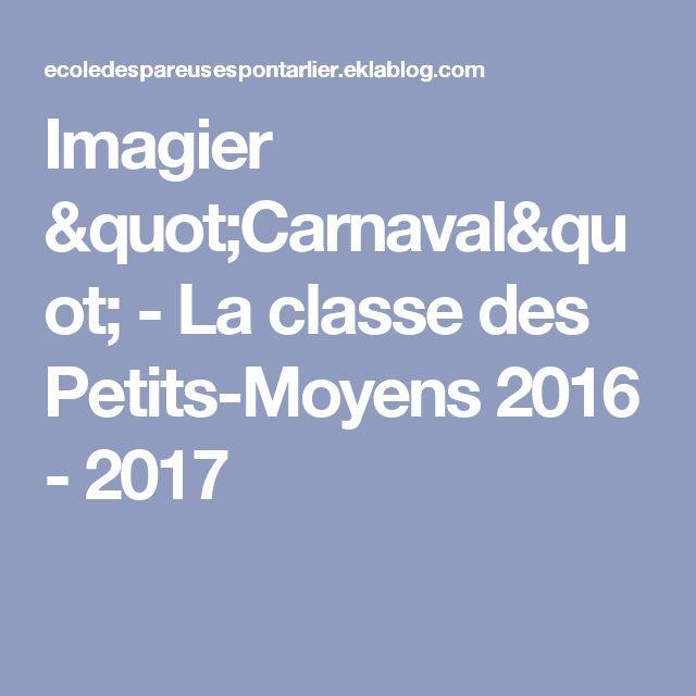 """Imagier """"Carnaval"""" - La classe des Petits-Moyens 2016 - 2017"""