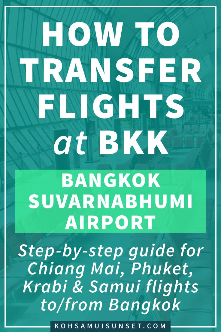 How to Transfer Flights at BKK (Bangkok Suvarnabhumi Airport) Step-by-step guide for transferring flights at Bangkok Airport: your transfer guide for domestic flights to/from Chiang Mai, Phuket, Krabi, Samui to/from your international flight at Bangkok BKK: