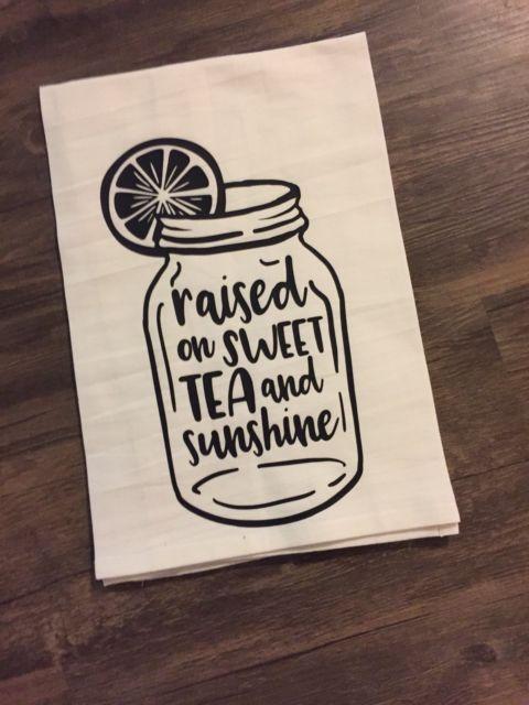 Tea Towel Flour Sack Raised On Sweet Tea Farmhouse Decor Iron On Vinyl