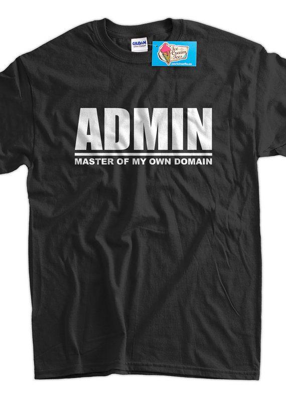Computer Geek Nerd Tshirt T-Shirt Tee Shirt Mens Womens Ladies Youth Kids Admin Master Of My Own Domain