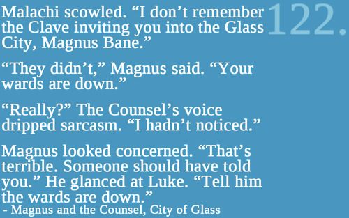 I LOVE Magnus Bane. I must have put the book down and laughed for far longer than I should have at this part!!!