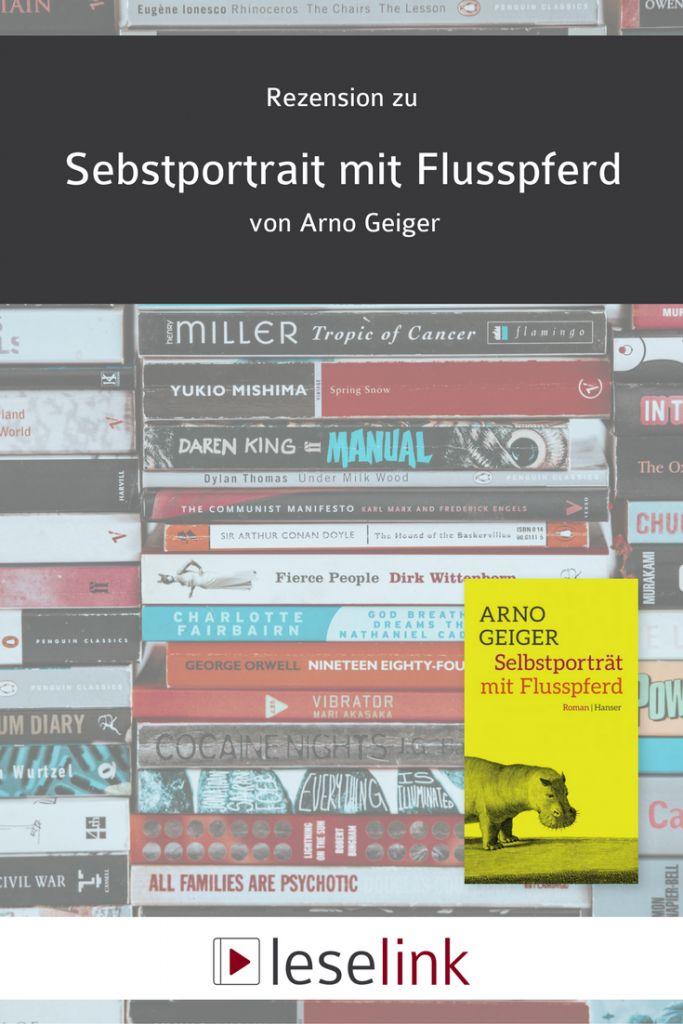 Arno Geiger, Bücher, Selbstporträt mit Flusspferd, Coming of Age, Rezension
