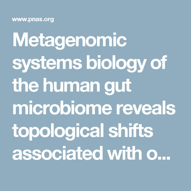Metagenomic systems biology of the human gut microbiome reveals topological shifts associated with obesity and inflammatory          bowel disease