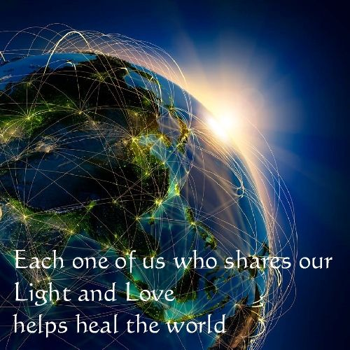 Each one of us who shares our Light and Love helps heal the world