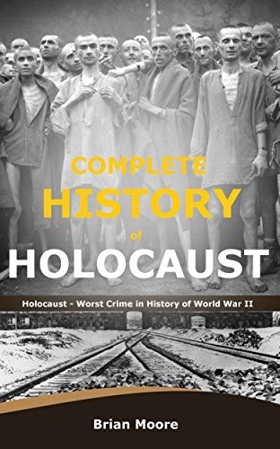 Complete History of Holocaust: Holocaust - Worst Crime in History of World War II by Brian Moore http://www.amazon.co.uk/dp/B01BJTGH2U/ref=cm_sw_r_pi_dp_Mk2Xwb0VG3AHG