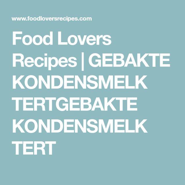 Food Lovers Recipes | GEBAKTE KONDENSMELK TERTGEBAKTE KONDENSMELK TERT
