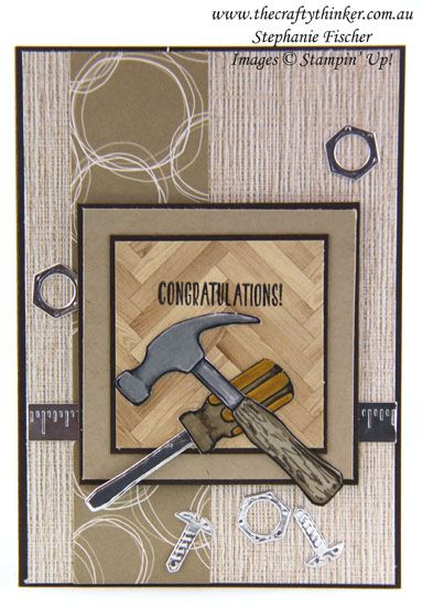 www.thecraftythinker.com.au, Nailed It, Masculine Card, House Warming card, #thecraftythinker, Stampin Up