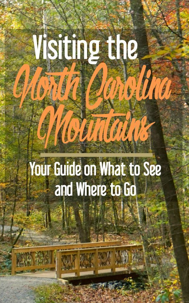 Visiting the North Carolina Mountains: Your Guide on What to See and Where to Go