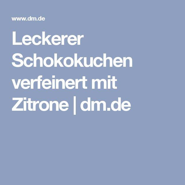 Leckerer Schokokuchen verfeinert mit Zitrone | dm.de