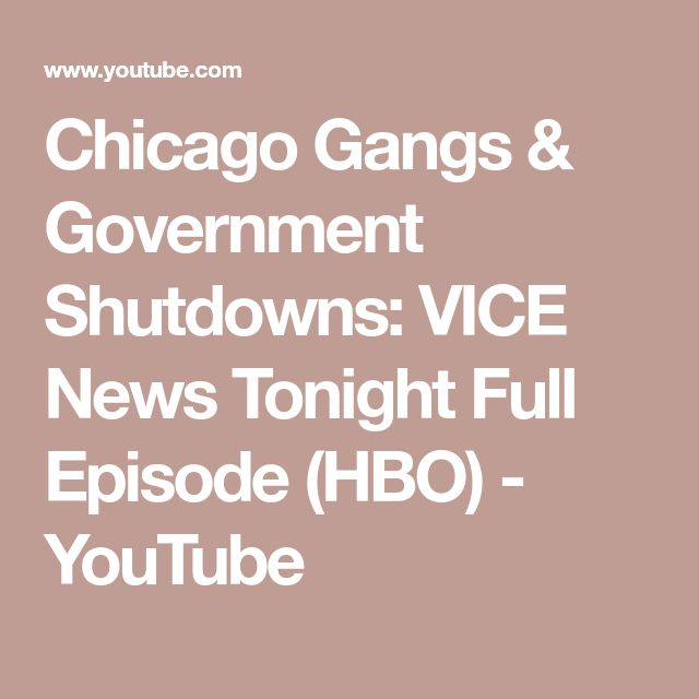 Chicago Gangs & Government Shutdowns: VICE News Tonight Full Episode (HBO) - YouTube