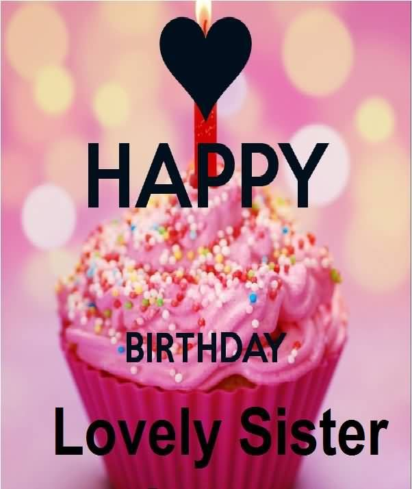 Happy Birthday Lovely Sister Pictures Photos And Images For Facebook T In 2020 Happy Birthday Wishes Sister Happy Birthday Lovely Sister Happy Birthday Sweet Sister