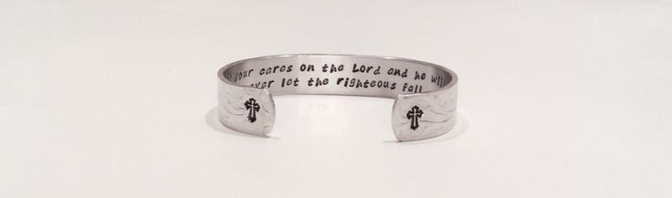"""Encouragement gift """"Cast all your cares on the Lord and he will sustain you; he will never let the righteous fail.  Psalm 55:22"""" 1/2"""" cuff by DandLDesigns4U on Etsy"""